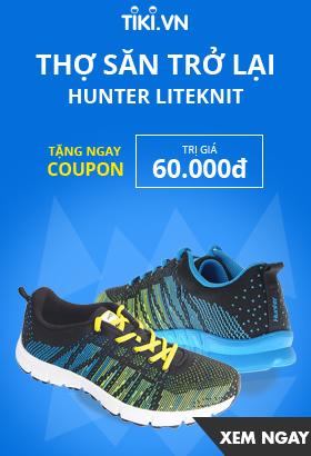 [ Tiki.vn ] Thợ săn trở lại - Hunter Liteknit. Nhận ngay coupon trị giá 60k. Click XEM NGAY!