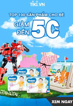 [Tiki.vn ] Top 100 sản phẩm mua sắm cho bé tiện lợi - Giảm đến 50%. Click XEM NGAY!