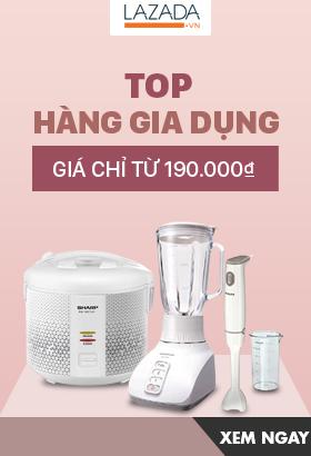 [ Lazada.vn ] Top hàng gia dụng giá chỉ từ 190k. Click XEM NGAY!